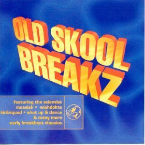 Old Skool Breakz Old Skool Breakz