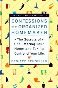 Schofield Confessions Of An Organized Homemaker The Secrets
