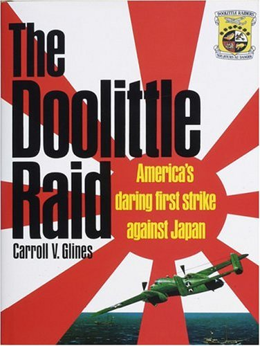 Carroll V. Glines The Doolittle Raid 0050 Edition;revised