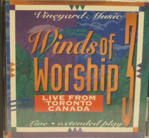 Winds Of Worship Vol. 3 Live From Toronto Canada