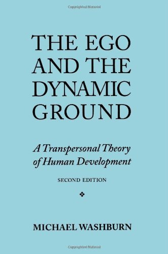 Michael Washburn The Ego And The Dynamic Ground A Transpersonal Theory Of Human Development Seco 0002 Edition;