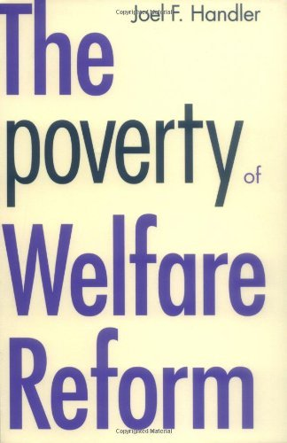 Joel F. Handler The Poverty Of Welfare Reform