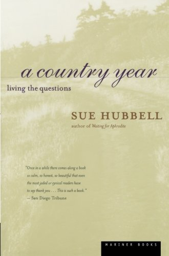 Sue Hubbell A Country Year Living The Questions
