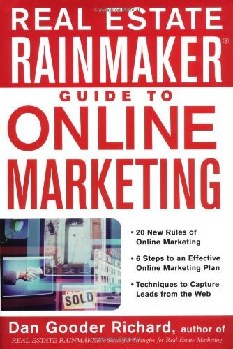 Dan Gooder Richard Real Estate Rainmaker Guide To Online Marketing