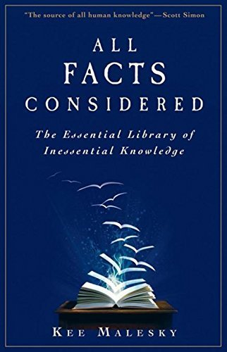 Kee Malesky All Facts Considered The Essential Library Of Inessential Knowledge