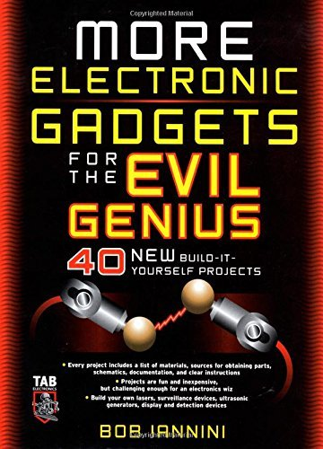 Robert E. Iannini More Electronic Gadgets For The Evil Genius 40 New Build It Yourself Projects