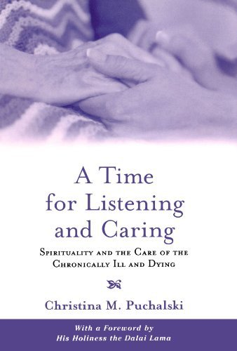 Christina M. Puchalski A Time For Listening And Caring Spirituality And The Care Of The Chronically Ill