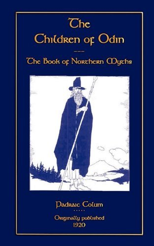 Padraic Colum The Children Of Odin The Book Of Northern Myths