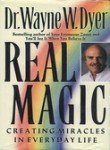 Dyer Wayne W. Real Magic Creating Miracles In Everyday Life