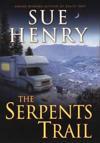 Sue Henry The Serpents Trail Maxie & Stretch Mystery