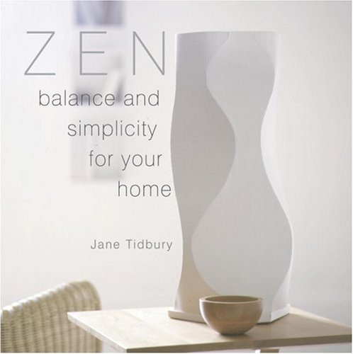 Tidbury Jane Zen Style Balance And Simplicity For Your Home