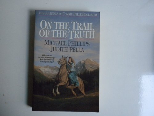 By Map Phillips Michael And Pella Judith On The Trail Of The Truth; The Journals Of Corrie