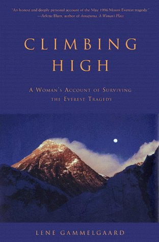 Gammelgaard Lene Climbing High A Woman's Account Of Surviving The
