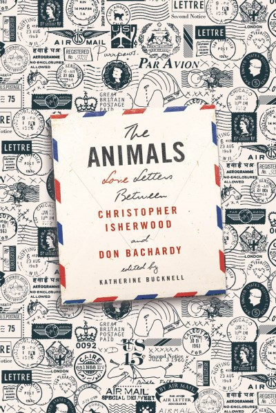Christopher Isherwood The Animals Love Letters Between Christopher Isherwood And Do