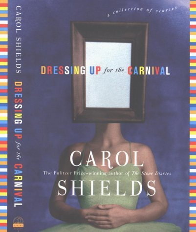 Carol Shields Dressing Up For The Carnival