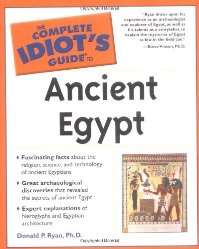 Ryan Donald Ryan Donald P. The Complete Idiot's Guide(r) To Ancient Egypt