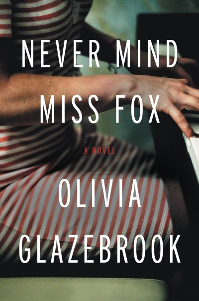 Olivia Glazebrook Never Mind Miss Fox
