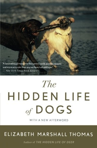 Elizabeth Marshall Thomas The Hidden Life Of Dogs