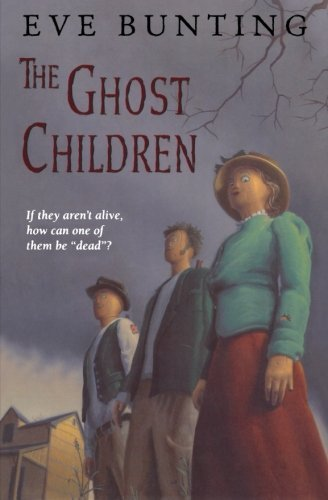 Eve Bunting The Ghost Children