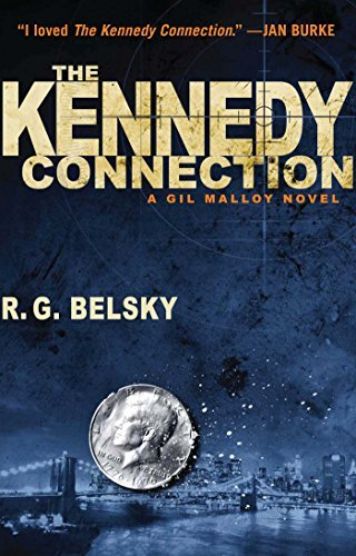 R. G. Belsky The Kennedy Connection A Gil Malloy Novel
