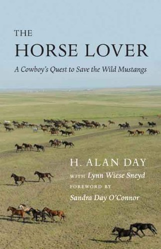 H. Alan Day The Horse Lover A Cowboy's Quest To Save The Wild Mustangs