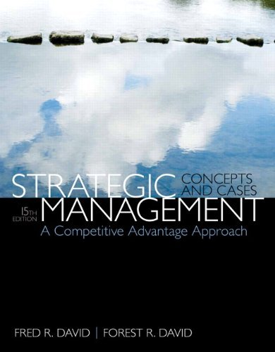 Fred R. David Strategic Management A Competitive Advantage Approach Concepts & Case 0015 Edition;revised