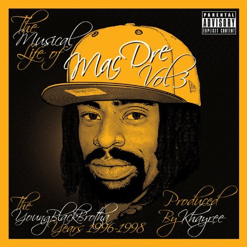 Mac Dre Vol. 3 Musical Life Of Mac Dre