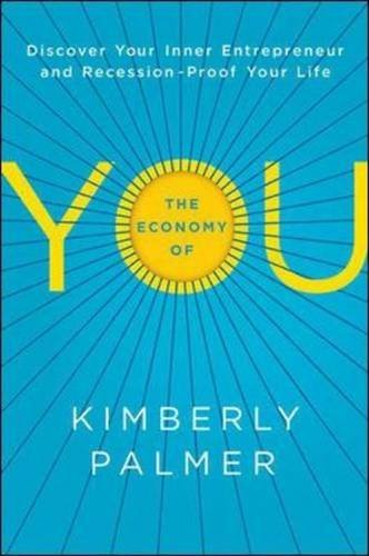 Kimberly Palmer The Economy Of You Discover Your Inner Entrepreneur And Recession Pr Special