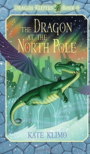 Kate Klimo The Dragon At The North Pole