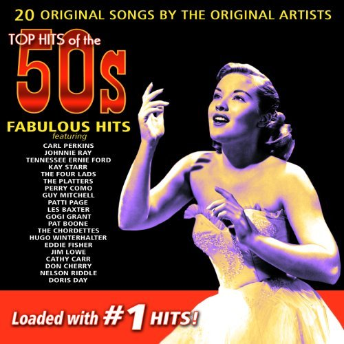 Top Hits Of The 50's Fabulous Top Hits Of The 50's Fabulous