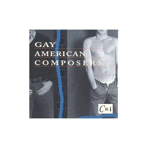 Gay American Composers Vol. 1 Gay American Conposers Harrison Rorem Del Tredici Helps Hoiby Biscardi Hunt +