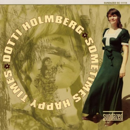 Dotti Holmberg Sometimes Happy Times