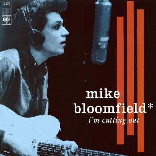Michael Bloomfield I'm Cutting Out