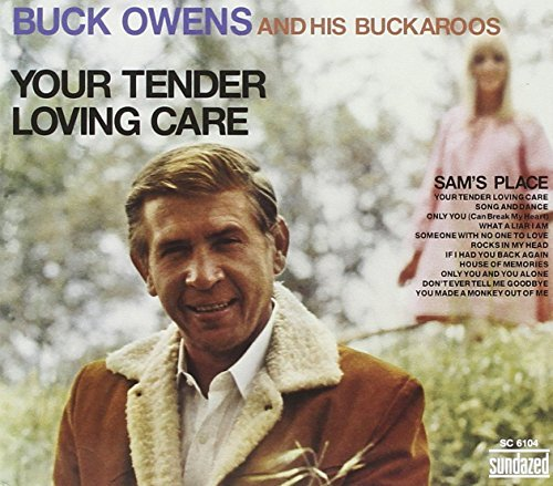 Buck & His Buckaroos Owens Your Tender Loving Care