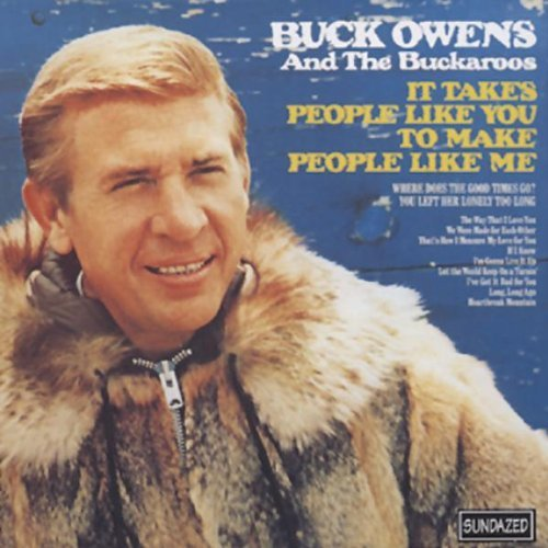 Buck & His Buckaroos Owens It Takes People Like You To Ma