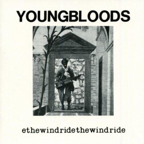 Youngbloods Ride The Wind