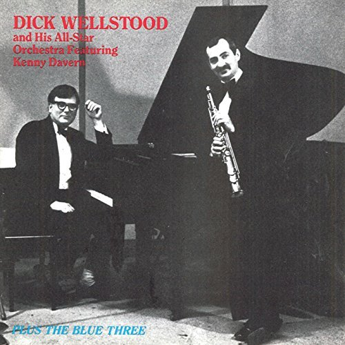 Dick Wellstood Plus The Blue Three Feat. Kenny Davern
