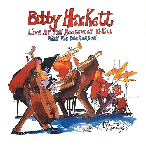 Bobby Hackett Vol. 4 Live At The Roosevelt G Live At The Roosevelt Grill