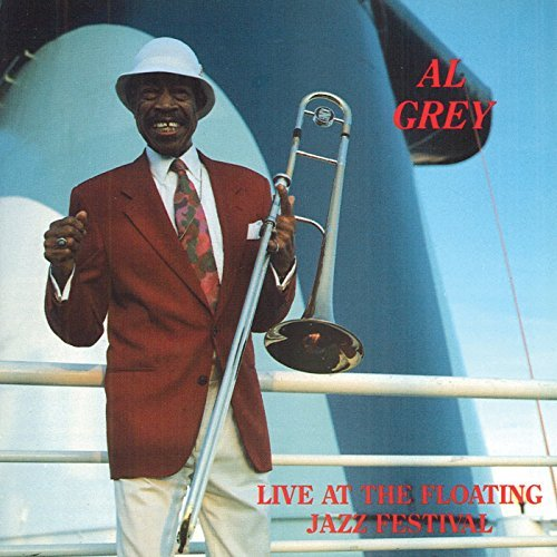 Al Grey Live At The Floating Jazz Fest