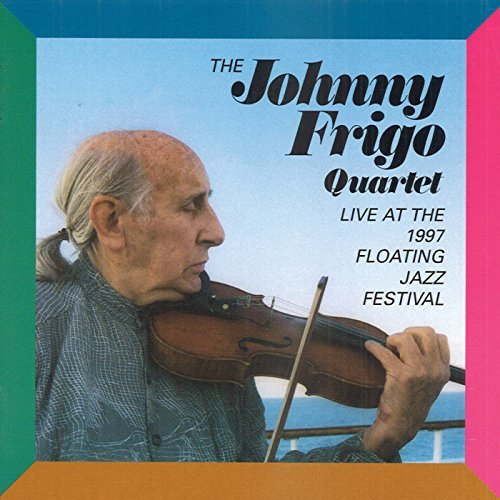 Johnny Frigo Live At The Floating Jazz Fest