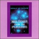 Gerald Jay Markoe Melodies From The Pleiades