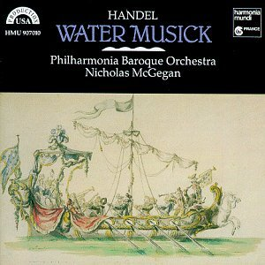 G.F. Handel Water Music Mcgegan Phil Baroque Orch