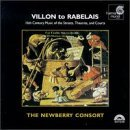 Villon To Rabelais 16th Century Music Of The Stre Newberry Consort