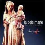Anonymous 4 La Bele Marie Songs To The Vir Anonymous 4