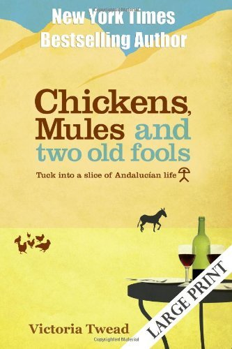 Victoria Twead Chickens Mules And Two Old Fools A Slice Of Andalucian Life Large Print