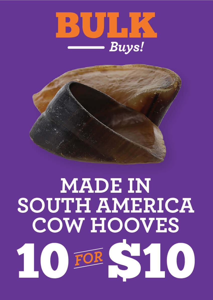 Made in South America Cow Hooves are 10 for 10 dollars.