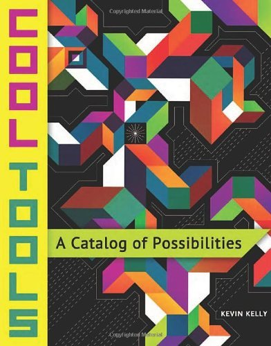 Kevin Kelly Cool Tools A Catalog Of Possibilities
