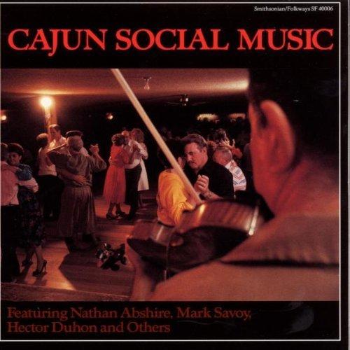 Cajun Social Music/Cajun Social Music@Abshire/Duhon/Savoy/Fontenot