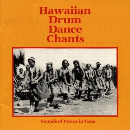 Hawaiian Drum Dance Chants Sounds Of Power In Time