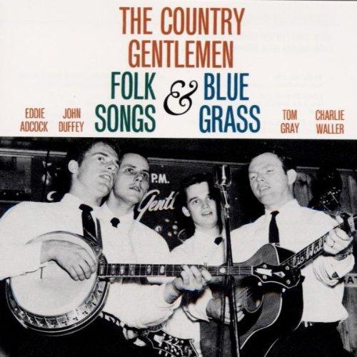 Country Gentlemen/Folk Songs & Bluegrass